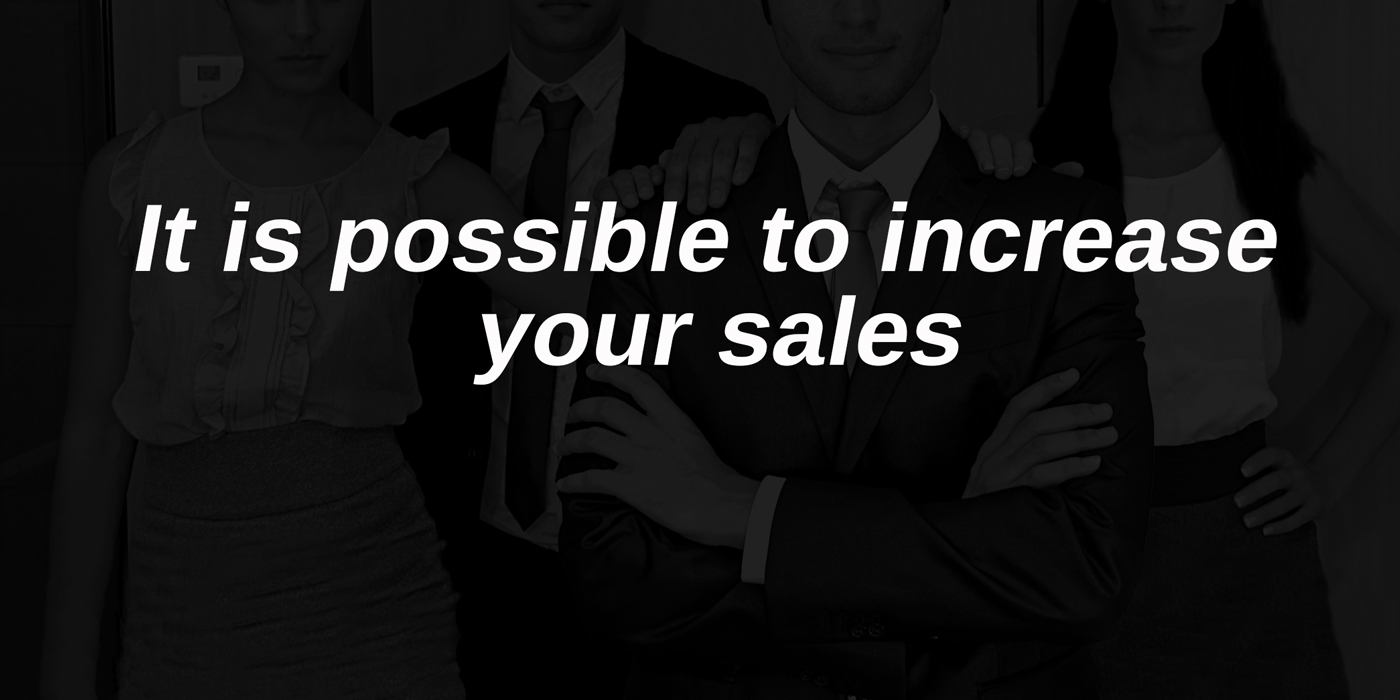 It is possible to increase your sales